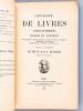 Catalogue des Livres anciens et modernes Rares et Curieux. Fêtes publiques - Entrées solennelles - Sacres - Tournois - Carrousels - Cérémonies - Feux ...