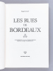 Les Rues de Bordeaux des Origines à nos Jours. Dictionnaire historique et biographique. [ Livre dédicacé par l'auteur ]. GALY, Roger