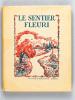 Le Sentier Fleuri. Recueil de Récitations pour enfants de 10 à 15 ans. AUNEVEUX, A. ; ROUSSILLAT, L.