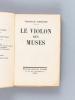 Le Violon des Muses [ Livre dédicacé par l'auteur à Miguel Zamacoïs ]. DEREME, Tristan