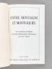 Entre Montaigne et Montesquieu. Les écrivains bordelais et la vie intellectuelle à Bordeaux au XVIIème siècle. 13 mai-1er juin 1985. Bibliothèque ...