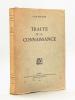 Traité de la Connaissance [ Edition originale - Livre dédicacé par l'auteur ]. ROUGIER, Louis