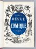 La Revue Comique à l'Usage des Gens Sérieux [ Edition originale - 38 Livraisons - Complet ] Histoire morale, philosophique, politique, critique, ...