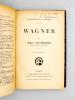 Wagner [ exemplaire dédicacé par l'auteur ]. LICHTENBERGER, Henri