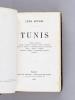 Tunis [ Edition originale ] L'Orient africain - Arabes - Maures - Kabyles - Juifs - Levantins - Scènes de Moeurs - Intérieurs maures et israélites - ...