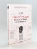 Actes du tricentenaire de l'Académie de Bordeaux. Bordeaux, 3, 4 et 5 octobre 2012. Collectif ; Académie nationale des Sciences, Belles-Lettres et ...