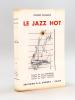 Le Jazz Hot [ Edition originale - Livre dédicacé par l'auteur ]. PANASSIE, Hugues