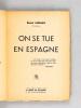 On se tue en Espagne [ Livre dédicacé par l'auteur ]. LIGNAC, René