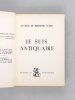 Je suis Antiquaire  [ Edition originale ]. BREMOND D'ARS, Yvonne de