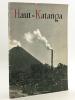 Haut-Katanga. Revue du Personnel de l'Union Minière du Haut-Katanga et de ses filiales. N°37 - Avril 1957. Union Minière du Haut-Katanga  ; Collectif