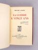 La Guerre à Vingt Ans [ Edition originale ]. BARRES, Philippe