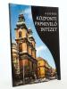 A 350 éves Központi Papnevel  Intézet [ The 350 year old Catholic Central Seminary, located in Magyarország, Budapest, Hungary ]. Törok, Jozsef ; ...