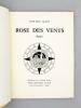 Rose des Vents [ exemplaire dédicacé par l'auteur ]. ALAUX, Jean-Paul [ 1876-1955 ]