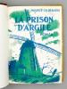 La prison d'argile [ exemplaire dédicacé par l'auteur ]. RENARD, Maurice-Ch. [ RENARD, Maurice-Charles 1888-1973 ]
