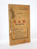 """Le B. A. M. Brevet d'Aptitude Militaire - Avantages du """" B.A.M. """" : Choix du régiment ; Partir dès 18 ans, revenir 2 ans après ; Caporaux ou ..."""