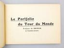 Le Portfolio du Tour du Monde. Préface de Brieux, de l'Académie française [ ensemble de 20 livraisons suivies, reliées sous cartonnage éditeur ]. Le ...