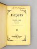 Jacques - nouvelle édition revue par l'auteur et accompagnée de morceaux inédits.. SAND, George