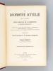 La Locomotive Actuelle. Etude générale sur les Types récents de Locomotives à grande puissance. Complément au Traité Pratique de la Machine Locomotive ...