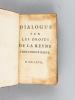 Dialogue sur les Droits de la Reyne tres-Chrestienne [ Avec  : ] Suite du Dialogue sur les Droits de la Reyne tres-Chrestienne. Anonyme ; [ BILAIN, ...