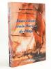 Nous étions trois marins de Blaye - de Louis XV à Louis XVIII, long cours et course sur l'Atlantique [ exemplaire dédicacé par l'auteur et avec un ...