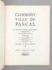 Clermont , ville de Pascal [ exemplaire numéroté hors-commerce ]. Collectif ; LECLERCQ, Francine ; MARANDET, Christiane ; ALIX, Roland ; COGNET, Louis ...