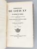 Correspondance de Louis XV et du Maréchal de Noailles (2 Tomes - Complet) [ Exemplaire annoté par Sainte-Beuve ] publié par ordre de Son Excellence Le ...