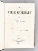 La Belle Gabrielle [ Edition originale ]. MAQUET, Auguste