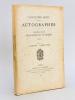 Collection Dentu. Autographes. Tome Ier Fascicules I et II Séries I et II  : Souverains. Hommes d'Etat. Hommes d'Etat XIXe siècle 1800-1870 ...