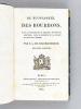 De Buonaparte et des Bourbons, et de la Nécessité de se rallier à nos Princes légitimes, pour le Bonheur de la France et celui de l'Europe. Seconde ...