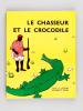 Pourquoi les fourmis vont de compagnie - Le chasseur et le crocodile - La chatte cordonnière - Mic et les Trains - Histoire du Bernard L'Ermite - Le ...