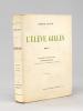 L'Elève Gilles [ Edition originale ]. LAFON, André