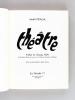Théâtre [ Edition originale - Livre dédicacé par l'auteur ] On joint une correspondance et plusieurs tapuscrits de l'auteur à l'écrivain bordelais ...