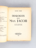 Dialogues avec Max Jacob [ Livre dédicacé par Louis Emié - Avec une L.A.S. de l'auteur et une photo dédicacée de l'auteur, avec Minou Drouet et ...