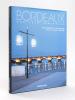 Bordeaux Capitale lumineuse [ Livre dédicacé par les auteurs ]. GARDE, Anne ; VERNIERE, Laure