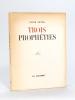 Trois Prophéties [ Avec une L.AS. de René Lacroix à l'Henri évoquant l'auteur et Léon Bloy ]. ARTUS, Louis ; [ LACROIX A L'HENRI, René ]