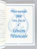 Marmande 2000 : Un siècle d'Union Musicale. Union Musicale de Marmande