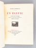 En Egypte. Notes de Voyage ornées de de pointes-sèches originales par Etienne Cournault. MAETERLINCK, Maurice ; COURNAULT, Etienne