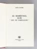 """Le Maréchal Juin """"Duc du Garigliano"""" [ Livre dédicacé par l'auteur ]. CHAMBE, René"""