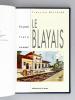 Un petit train nommé Le Blayais (1888-1970). OLLIVIER, Francine
