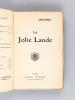 La Jolie Lande. [ Avec le prospectus enrichi d'un très bel envoi autographe de l'auteur - Edition originale ]. BODIN, Emile