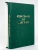 Anthologie de l'Art Grec [ Edition originale ]. BRUNEL, Pierre