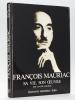 François Mauriac, sa Vie, son Oeuvre [ Livre dédicacé par l'auteur ]. MAURIAC, Claude