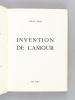 Invention de l'Amour [ Edition originale - Livre dédicacé par l'auteur ]. EMIE, Louis