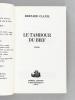 Le Tambour du Bief [ Livre dédicacé par l'auteur ]. CLAVEL, Bernard