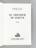 Le Seigneur du Fleuve [ Livre dédicacé par l'auteur avec une L.A.S. jointe ]. CLAVEL, Bernard