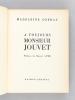 A toujours Monsieur Jouvet [ Livre dédicacé par l'auteur, avec 4 lettres autographes signées de l'auteur ]. OZERAY, Madeleine