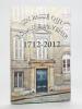 Un Passé qui éclaire l'Avenir. 1712-2012. Collectif ; Académie Nationale des Sciences, Belles-Lettres et Arts de Bordeaux