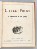 Little Folks. A Magazine for the Young (From n° 71 to n° 202, about years 1872, 1873, 1874 in 5 Volumes ). Collectif
