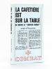 """La Cafetière est sur la Table ou contre le """"Nouveau Roman"""" [ Livre dédicacé par l'auteur ]. DE BOISDEFFRE, Pierre"""