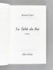 La Table du Roi [ Livre dédicacé par l'auteur ]. CLAVEL, Bernard